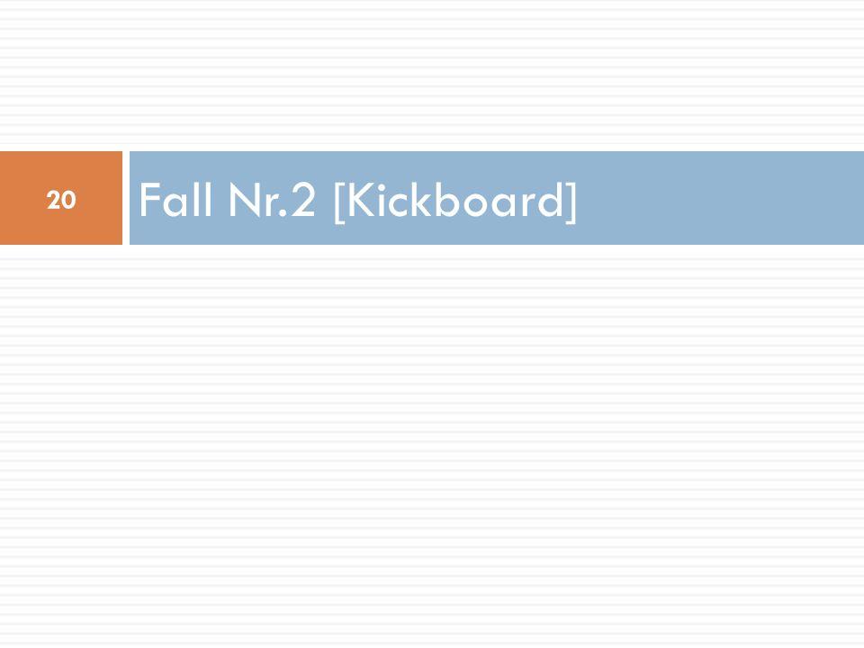 Fall Nr.2 [Kickboard]